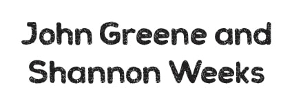 John Greene Shannon Weeks